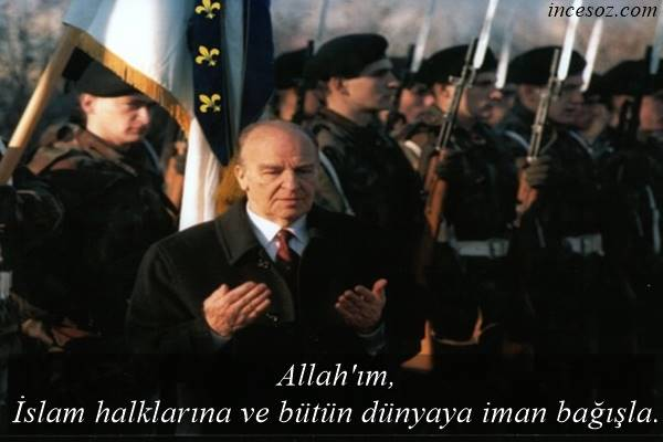 Aliya İzzetbegoviç İslam Hakkında Sözleri
