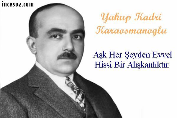 Yakup Kadri Karaosmanoğlu Sözleri