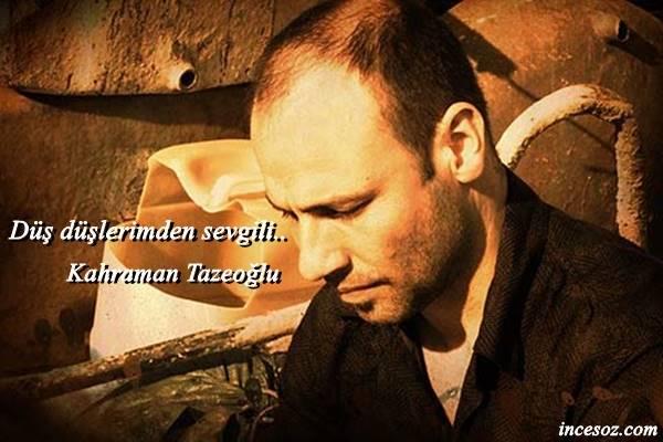 Kahraman Tazeoğlu Aşk Sözleri