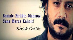 Emrah Serbes Sözleri