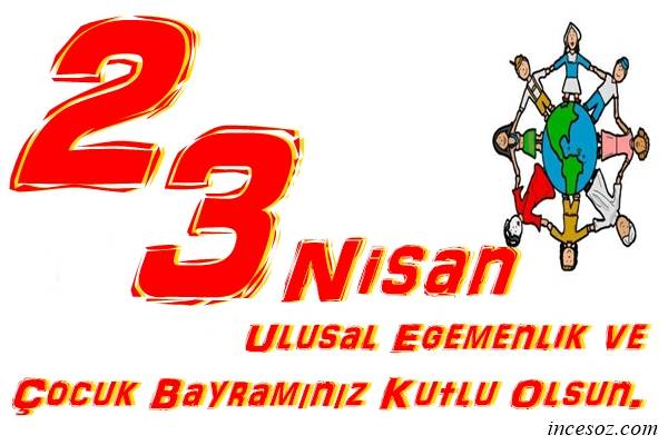 23 Nisan Ulusal Egemenlik ve Çocuk Bayramı Mesajları