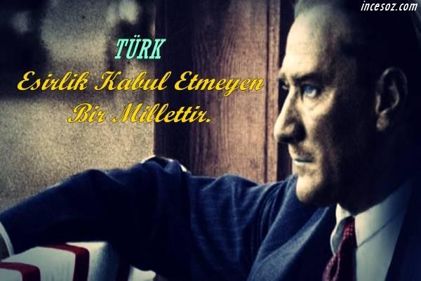 Atatürk ün Bağımsızlık İle İlgili Sözleri